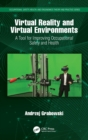 Virtual Reality and Virtual Environments : A Tool for Improving Occupational Safety and Health - Book