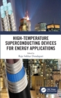 High-Temperature Superconducting Devices for Energy Applications - Book