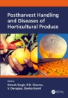 Postharvest Handling and Diseases of Horticultural Produces - Book