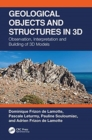 Geological Objects and Structures in 3D : Observation, Interpretation and Building of 3D Models - Book