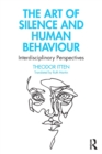 The Art of Silence and Human Behaviour : Interdisciplinary Perspectives - Book