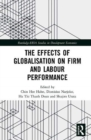 The Effects of Globalisation on Firm and Labour Performance - Book