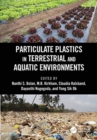Particulate Plastics in Terrestrial and Aquatic Environments - Book