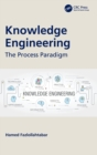 Knowledge Engineering : The Process Paradigm - Book