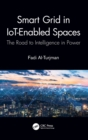 Smart-Grid in IoT-Enabled Spaces : The Road to Intelligence in Power - Book