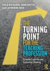 The Turning Point for the Teaching Profession : Growing Expertise and Evaluative Thinking - Book