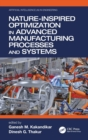 Nature-Inspired Optimization in Advanced Manufacturing Processes and Systems - Book