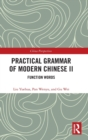 Practical Grammar of Modern Chinese II : Function Words - Book