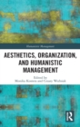 Aesthetics, Organization, and Humanistic Management - Book