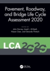 Pavement, Roadway, and Bridge Life Cycle Assessment 2020 : Proceedings of the International Symposium on Pavement. Roadway, and Bridge Life Cycle Assessment 2020 (LCA 2020, Sacramento, CA, 3-6 June 20 - Book