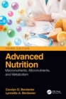 Advanced Nutrition : Macronutrients, Micronutrients, and Metabolism - Book