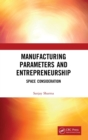 Manufacturing Parameters and Entrepreneurship : Space Consideration - Book