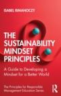 The Sustainability Mindset Principles : A Guide to Developing a Mindset for a Better World - Book