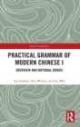 Practical Grammar of Modern Chinese I : Overview and Notional Words - Book
