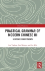Practical Grammar of Modern Chinese III : Sentence Constituents - Book
