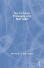 Sea Ice Image Processing with MATLAB (R) - Book