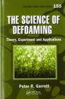 The Science of Defoaming : Theory, Experiment and Applications - Book