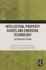 Intellectual Property Rights and Emerging Technology : 3D Printing in China - Book