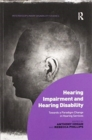 Hearing Impairment and Hearing Disability : Towards a Paradigm Change in Hearing Services - Book