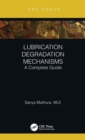Lubrication Degradation Mechanisms : A Complete Guide - Book