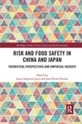 Risk and Food Safety in China and Japan : Theoretical Perspectives and Empirical Insights - Book