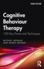 Cognitive Behaviour Therapy : 100 Key Points and Techniques - Book