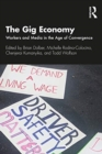 The Gig Economy : Workers and Media in the Age of Convergence - Book