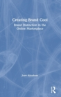 Creating Brand Cool : Brand Distinction in the Online Marketplace - Book