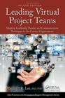 Leading Virtual Project Teams : Adapting Leadership Theories and Communications Techniques to 21st Century Organizations - Book