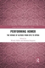 Performing Homer: The Voyage of Ulysses from Epic to Opera - Book