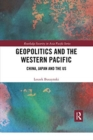 Geopolitics and the Western Pacific : China, Japan and the US - Book