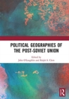 Political Geographies of the Post-Soviet Union - Book