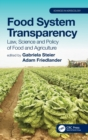 Food System Transparency : Law, Science and Policy of Food and Agriculture - Book
