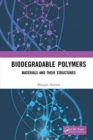 Biodegradable Polymers : Materials and their Structures - Book