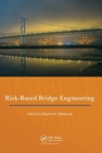 Risk-Based Bridge Engineering : Proceedings of the 10th New York City Bridge Conference, August 26-27, 2019, New York City, USA - Book