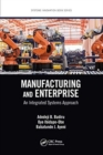 Manufacturing and Enterprise : An Integrated Systems Approach - Book
