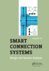 Smart Connection Systems : Design and Seismic Analysis - Book
