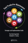 Total Productive Maintenance : Strategies and Implementation Guide - Book