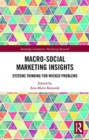Macro-Social Marketing Insights : Systems Thinking for Wicked Problems - Book
