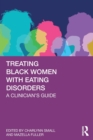 Treating Black Women with Eating Disorders : A Clinician's Guide - Book