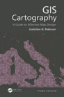 GIS Cartography : A Guide to Effective Map Design, Third Edition - Book