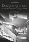 Designing Liners : A History of Interior Design Afloat - Book