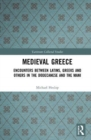 Medieval Greece : Encounters Between Latins, Greeks and Others in the Dodecanese and the Mani - Book