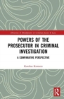 Powers of the Prosecutor in Criminal Investigation : A Comparative Perspective - Book