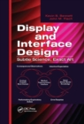 Display and Interface Design : Subtle Science, Exact Art - Book