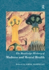 The Routledge History of Madness and Mental Health - Book