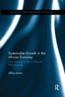 Sustainable Growth in the African Economy : How Durable is Africa s Recent Performance? - Book