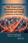 High-Temperature Electrochemical Energy Conversion and Storage : Fundamentals and Applications - Book