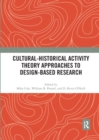 Cultural-Historical Activity Theory Approaches to Design-Based Research - Book