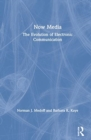 Now Media : The Evolution of Electronic Communication - Book